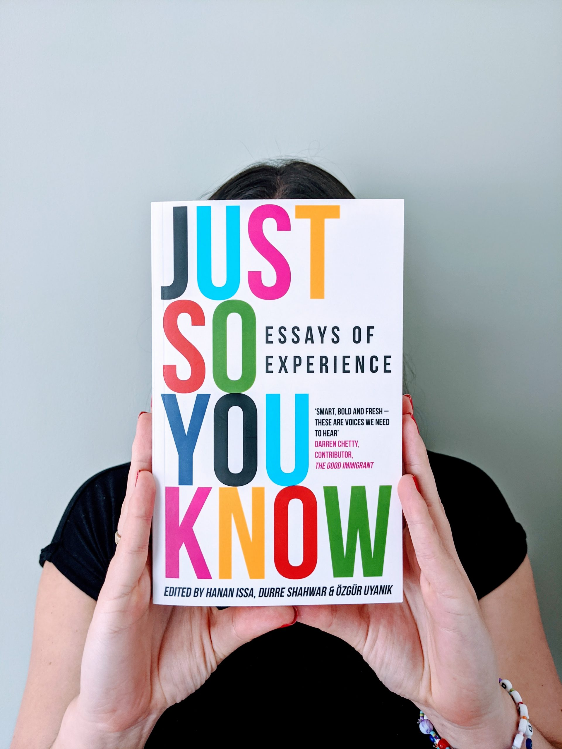 Just So You Know: Essays of Experience – Edited by Hanan Issa, Durre Shahwar and Özgür Uyanık